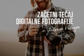 Začetni tečaj digitalne fotografije v Galeriji Velenje