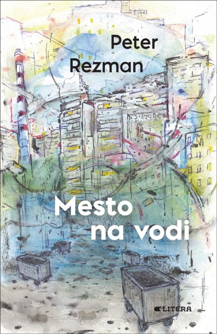 Predstavitev knjige Petra Rezmana: Mesto na vodi